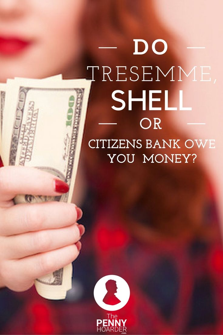 Do tresemme shell or citizens bank owe you money money