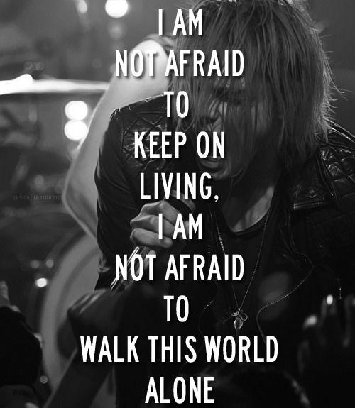 #Quote I am not afraid...