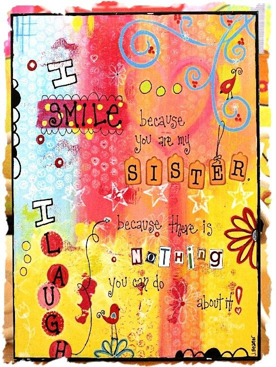 Because Can You Sister Nothing Love You Do Theres I Because I About My Laugh Your It