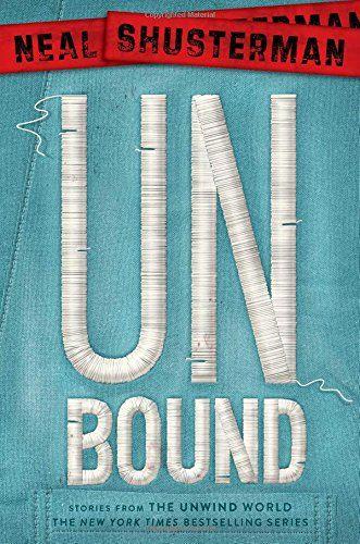 UnBound: Stories from the Unwind World (Unwind Dystology)…
