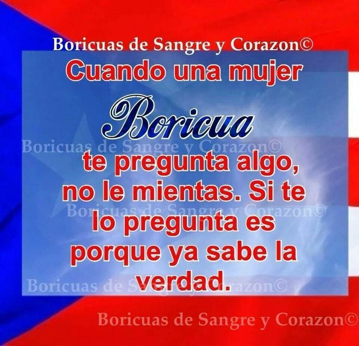 Puerto Rican Quotes | Puerto Rico ♡♥♡♥ So true ! | Mi ...
