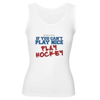 c980e4b2b40853 If you can t play nice Play Hockey Women s Tank Top