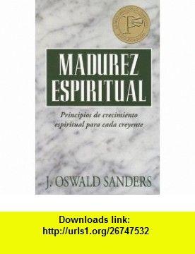 Spiritual maturity j oswald sanders pdf
