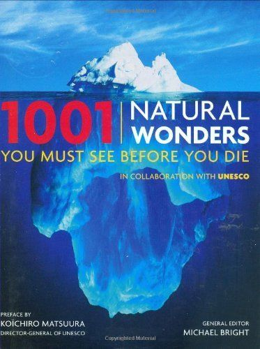 1001 Natural Wonders You Must See Before You Die Unesco Edition By Michael Bright Http Www Amazon Com Dp 0764162330 Ref Cm Sw Natural Wonders Nature Wonder