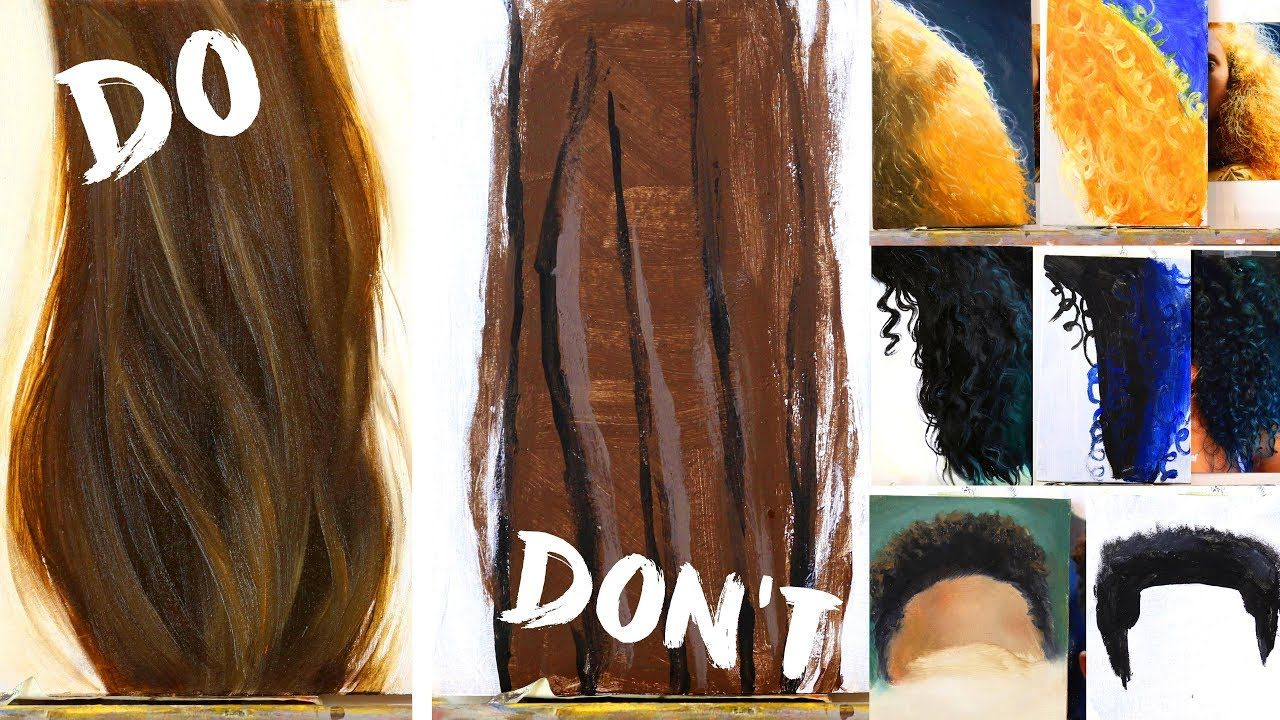 Do S And Don Ts Of Realistic Hair Painting How To Paint Hair Youtube Hair Painting How To Draw Hair Painting Tutorial