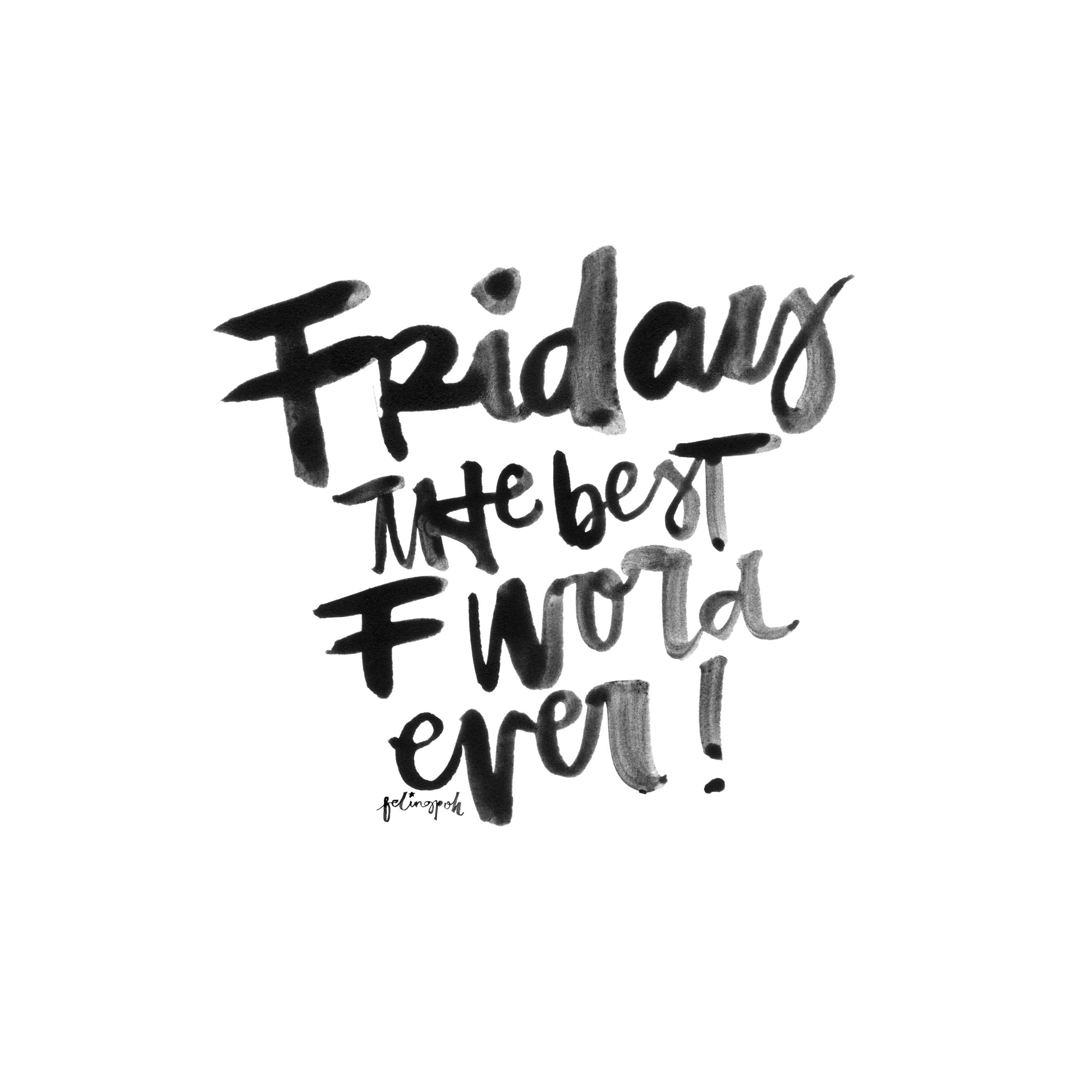 Friday is the best f word ever calligraphy lettering