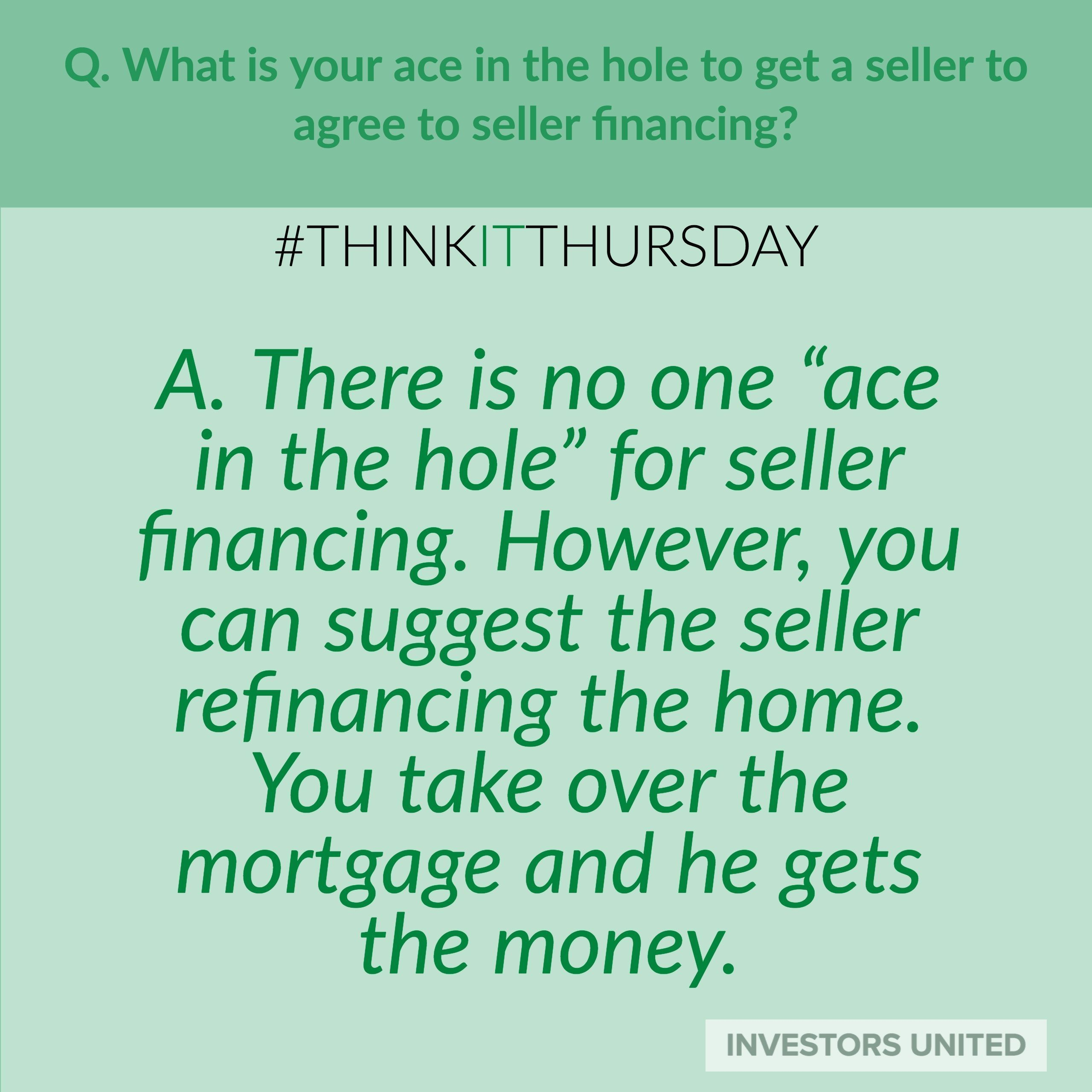 Ace in the hole, you say? There are a lot of ways to get seller financing. Here is one. Got your own questions?  Tweet them @investorsu #InvestorsUnited.com #RealEstate #RealEstateInvesting #InvestmentTraining #Investment #REI #InvestorNews #MoneyMaker #MoneyMotivation #Retirement #MoneyManagment #Entrepreneur #WorkFromHome #Cash #Money #MakeMoney #WorkForYourself #Savings #NestEgg #financenestegg Ace in the hole, you say? There are a lot of ways to get seller financing. Here is one. Got your #financenestegg