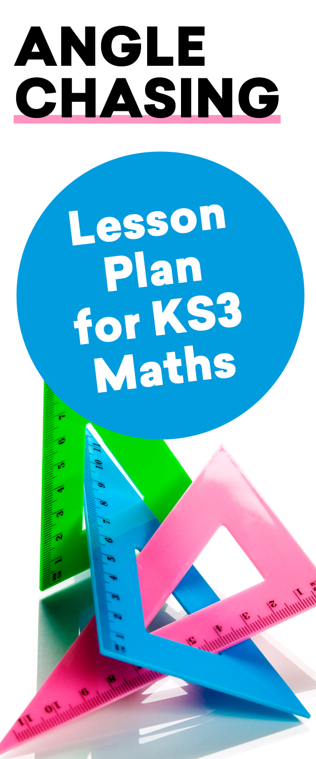 Angle Chasing – Lesson Plan for KS3 Maths | Key Stage 3 | Pinterest ...