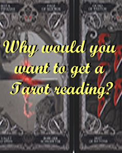 Why get a Tarot reading?
