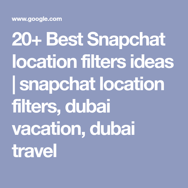 20 Best Snapchat Location Filters Ideas Snapchat Location Filters Dubai Vacation Dubai Travel In 2021 Snapchat Location Filters Dubai Vacation Dubai Travel