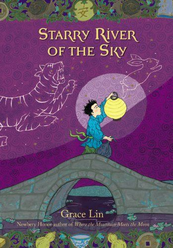 Starry River of the Sky by Grace Lin  Very nice book. incorporates Chinese folk tales into the story. Ages 8-12  #China #children's books
