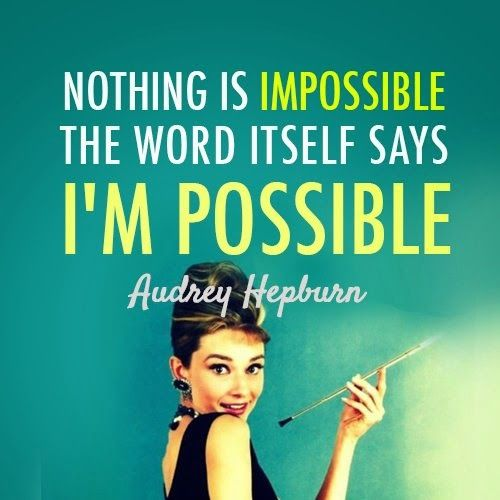FUNNY QUOTES AND SAYINGS: NOTHING IS IMPOSSIBLE
