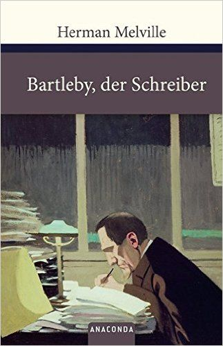 Bartleby Der Schreiber Grosse Klassiker Zum Kleinen Preis Amazon De Herman Melville Felix Mayer Ubers Buche Teenager Bucher Buch Bestseller Leseprojekte
