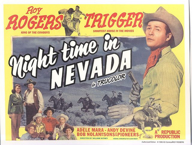 NIGHT TIME IN NEVADA - Roy Rogers & 'Trigger' - Adele Mara - Andy Devine - Bob Nolan & The Sons of the Pioneers - Republic Pictures - Movie Poster.
