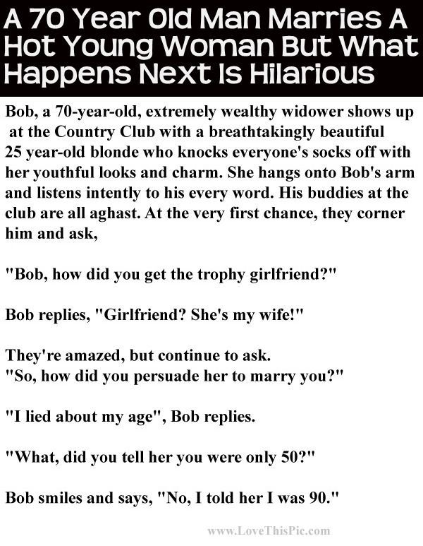 70 Year Old Man Marries A Hot Young Woman What Happens Next Is Hilarious Funny Quotes For Teens Funny Quotes Funny Quotes About Life