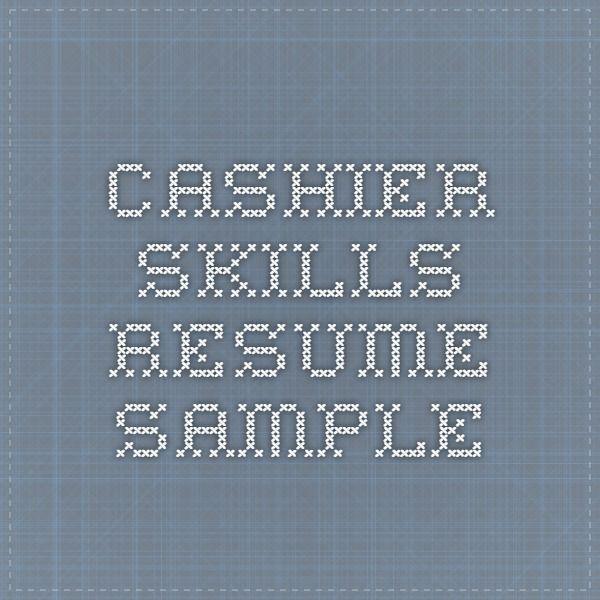 Cashier Skills Resume Sample Educate Yourself Pinterest - cashier skills