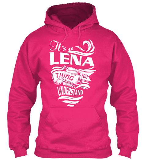 It's A Lena Thing Shirt Heliconia Sweatshirt Front