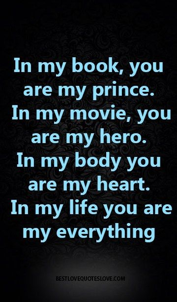 In My Life You Are My Everything Quotes Pinterest Love Quotes