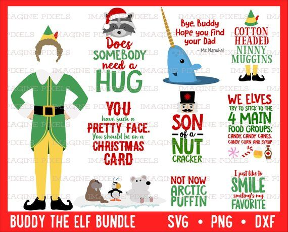 Elf Movie Quotes Image Bundle Download Svg Png Dxf Eps Ai Files Buddy Mr Narwhal Hat Legs Create Christmas Cards Tshirts Mugs Gift Tags In 2020 Elf Movie Elf Movie