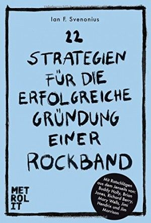 Ian F. Svenonius - 22 Strategien für die erfolgreiche Gründung einer Rockband  2.5/5Sterne