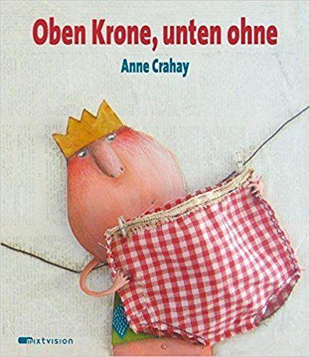 Oben Krone, unten ohne: Amazon.de: Anne Crahay: Bücher