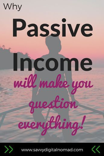 Why Passive Income Will Make You Question Everything ...