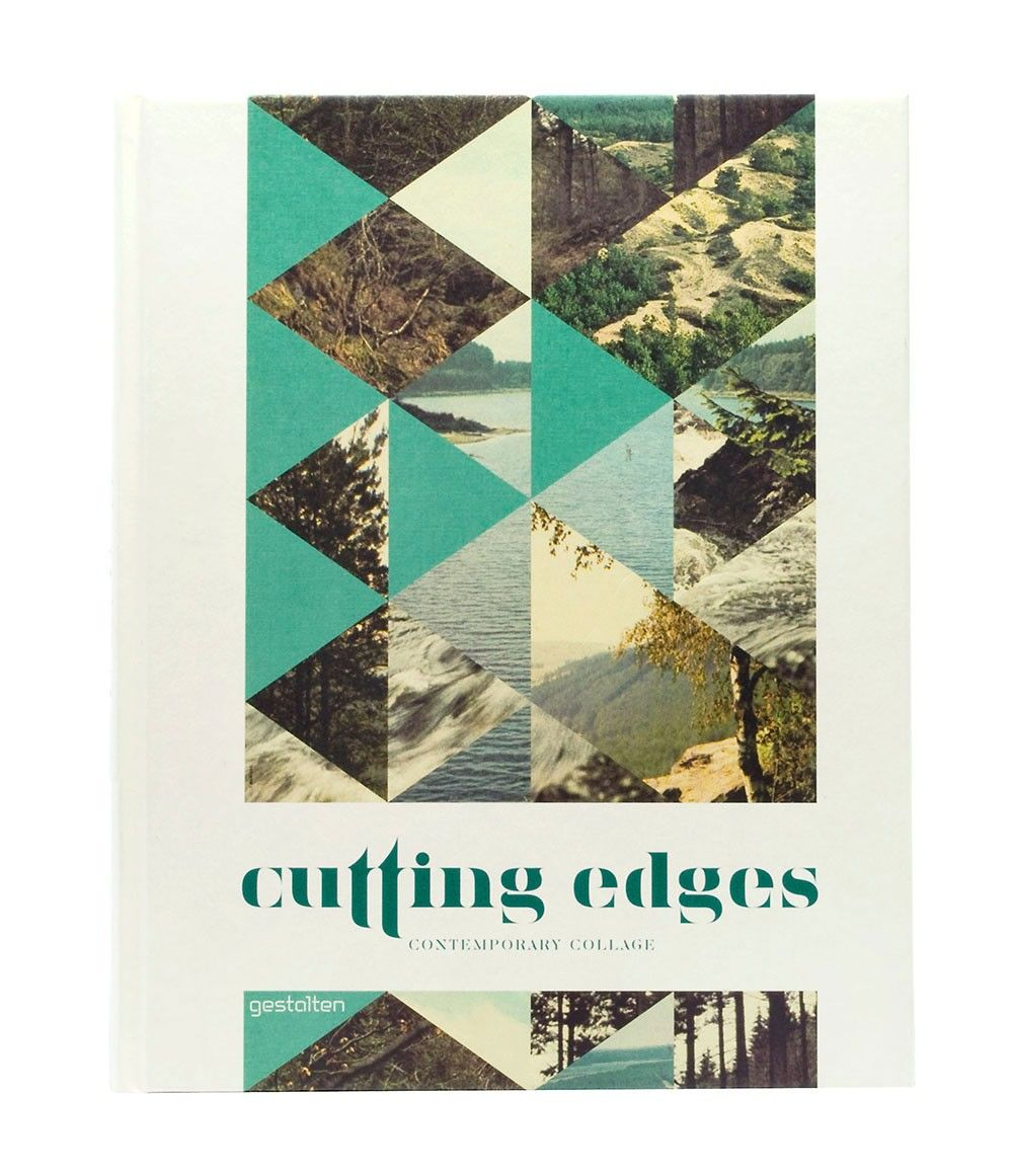 Cutting Edges: Contemporary Collage  The new heyday of collage in current art, illustration, and design.  Published by Gestalten  ISBN: 978-3-89955-338-3