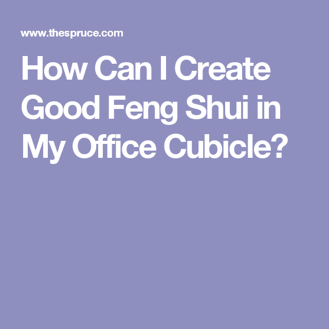 feng shui my office. 5 Ways To Give Your Office Cubicle Better Feng Shui My
