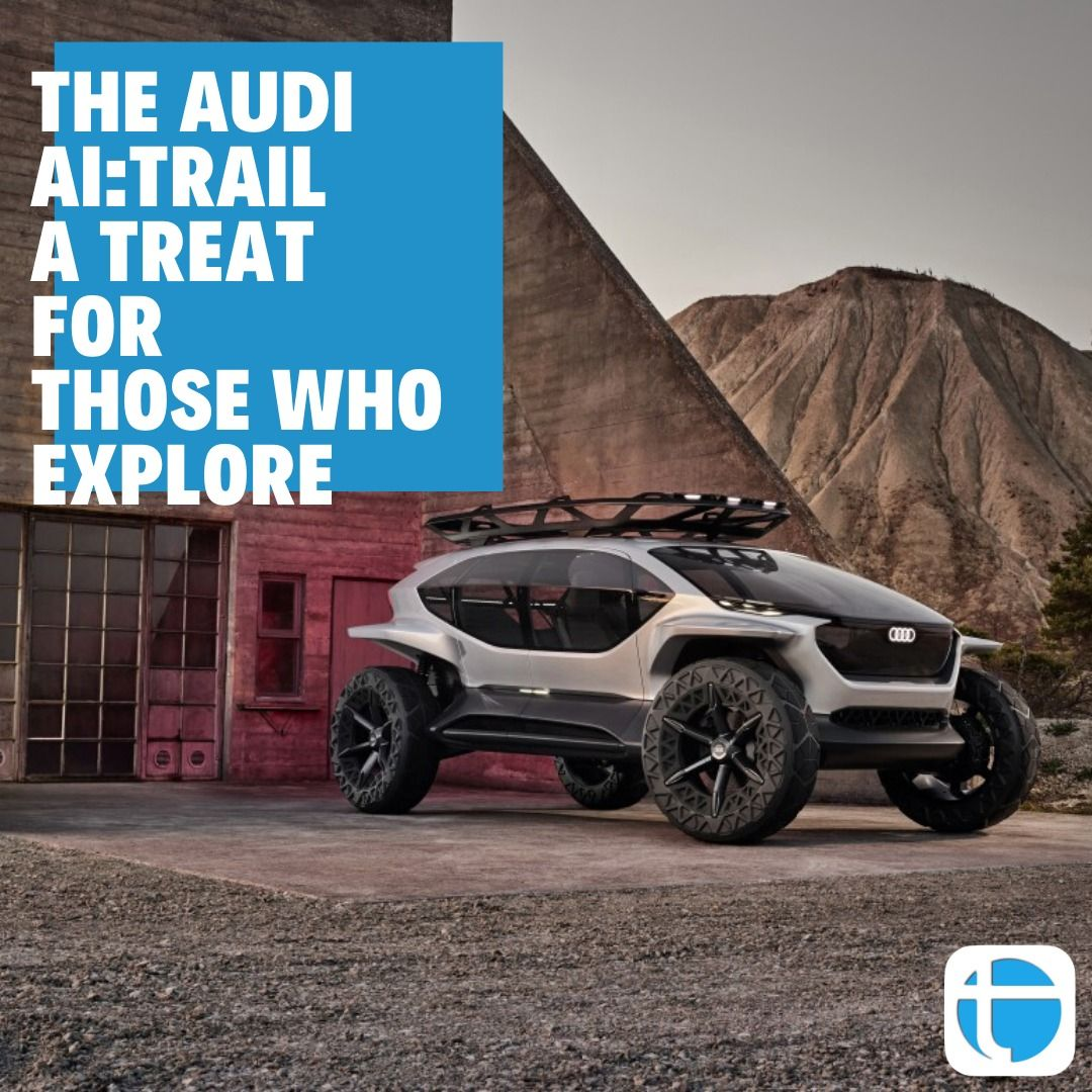 Audi AI:TRAIL The Audi AI:TRAIL is an Adventurous off-road vehicle, straight out of the year 2030.