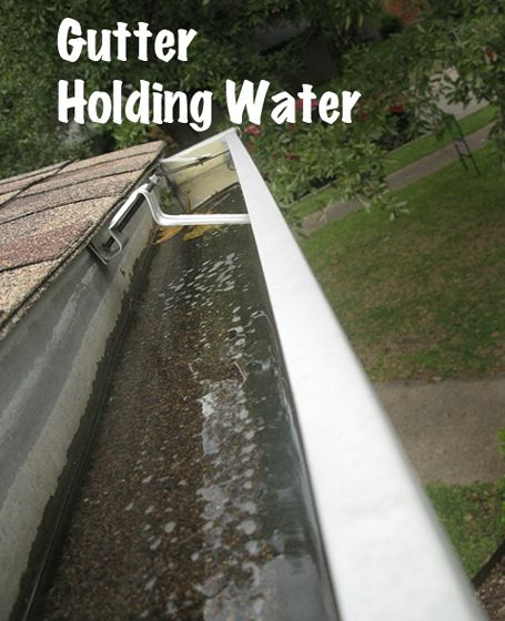 Rain Gutters Should Not Hold Water This Will Cause The