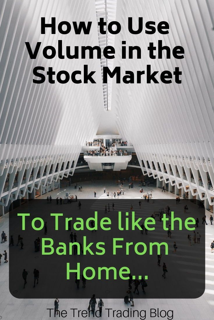 In This Article Discover How To Use Volume In The Stock Market To