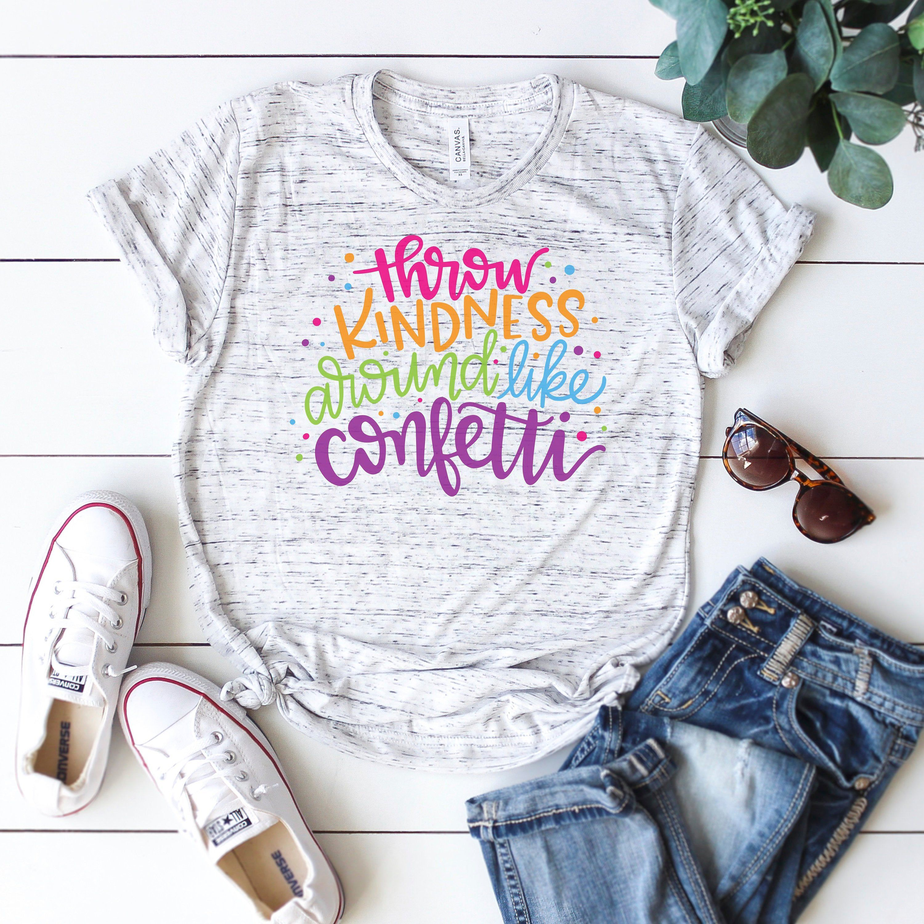 Throw Kindness Around Like Confetti, Kindness Quote, Choose Kindness Shirt, Teacher Shirt, Anti Bullying Shirts, Spread Kindness, Be Kind