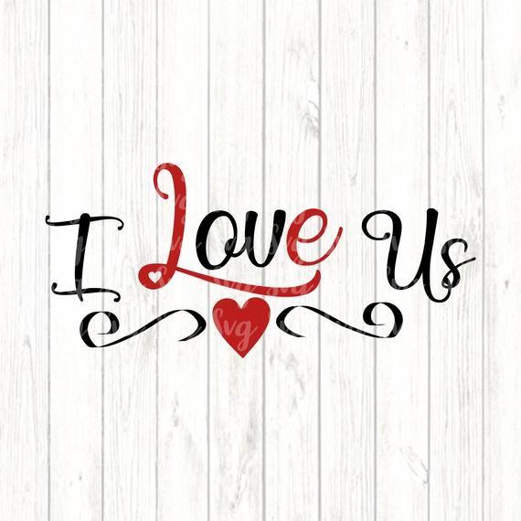Download I Love Us svg,Valentine svg,Love Us svg,Valentine Heart ...