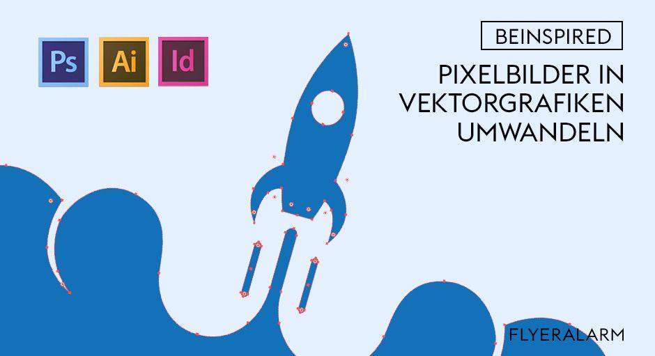 tutorial pixelbilder in vektorgrafiken umwandeln flyeralarm vektorgrafik photoshop illustrator canva schild vektor