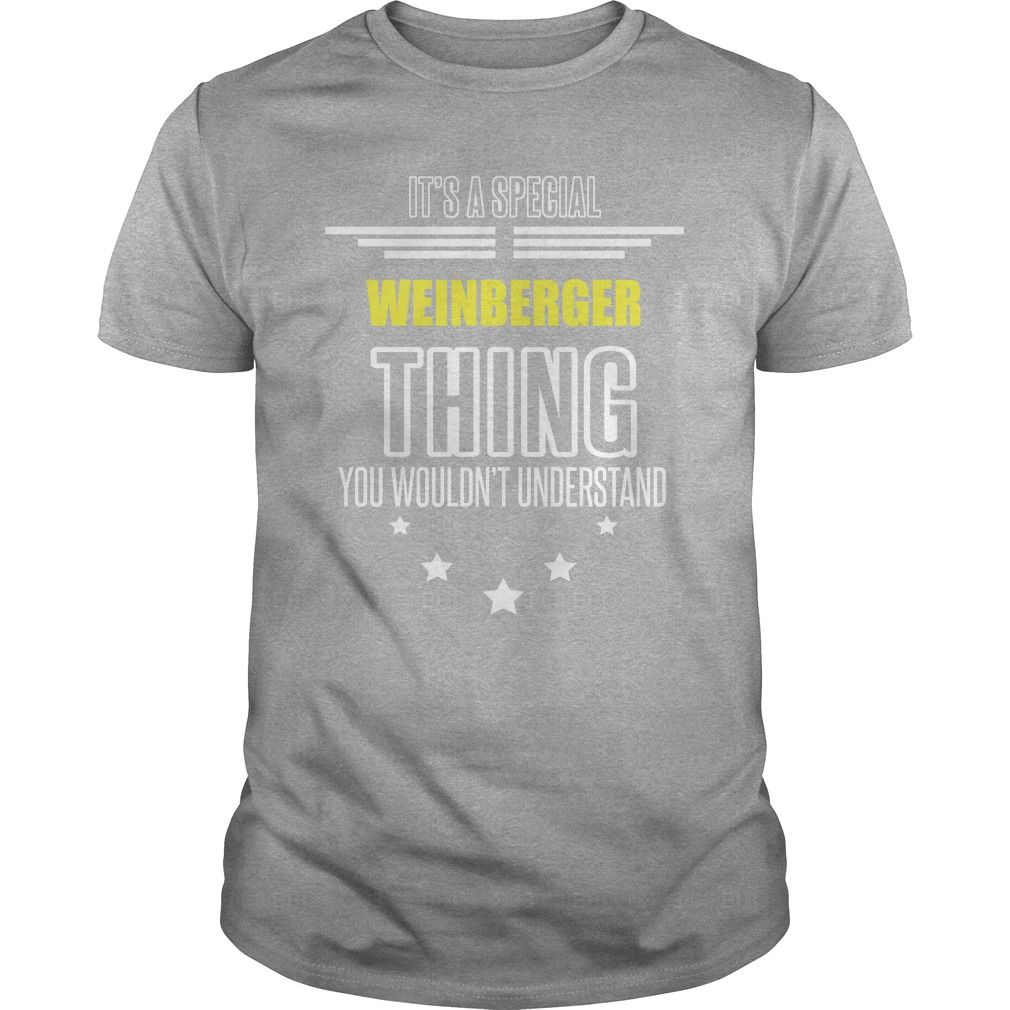 WEINBERGER It's a WEINBERGER thing you wouldn't understand shirts #gift #ideas #Popular #Everything #Videos #Shop #Animals #pets #Architecture #Art #Cars #motorcycles #Celebrities #DIY #crafts #Design #Education #Entertainment #Food #drink #Gardening #Geek #Hair #beauty #Health #fitness #History #Holidays #events #Home decor #Humor #Illustrations #posters #Kids #parenting #Men #Outdoors #Photography #Products #Quotes #Science #nature #Sports #Tattoos #Technology #Travel #Weddings #Women