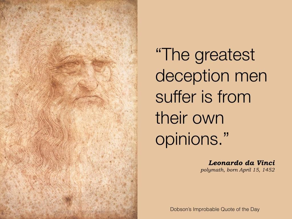 #QuoteoftheDay—The greatest deception men suffer is from their own opinions. #LeonardoDaVinci https://www.pinterest.com/pin/389983648959248963/ …