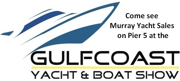 Come see Murray Yacht Sales on Pier 5 at the 2015 Gulf Coast Yacht and Boat Show in Gulfport, MS www.MurrayYachtSales.com