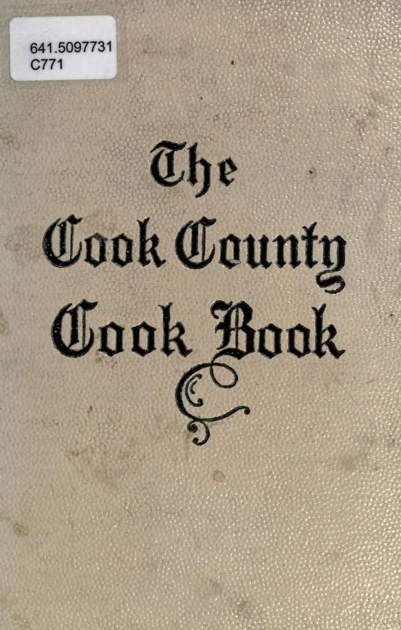 1912 Cook County Cook Book - Assc College Women Workers, Chicago
