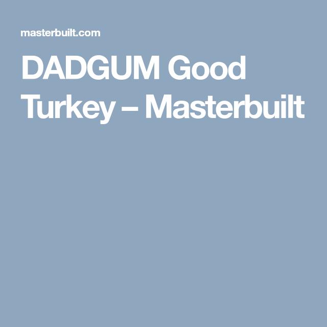 Dadgum Good Turkey Masterbuilt Recipes Turkey Smoker Recipes Electric