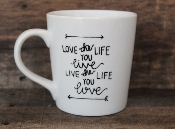 Inspirational Coffee Mug Love the Life You by MorningSunshineShop ...