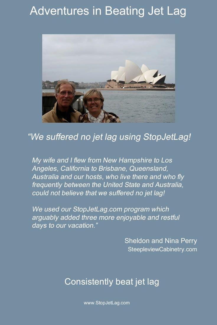 """We suffered no jet lag using StopJetLag!"" - Sheldon & Nina Perry - Sydney, Australia"