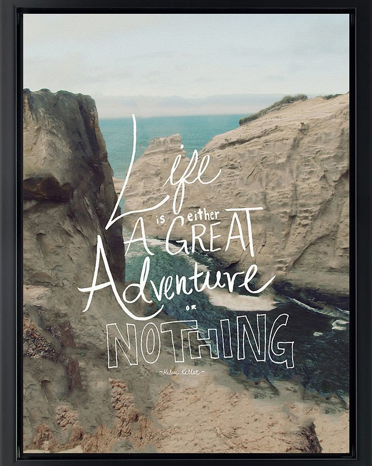 Life Is Either A Daring Adventure Or Nothing At All Great Adventure