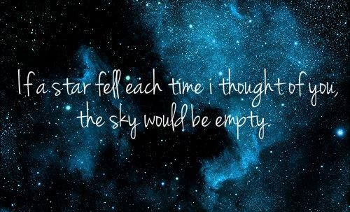 If A Star Fell Each Time I Thought Of You The Sky Would Be Empty