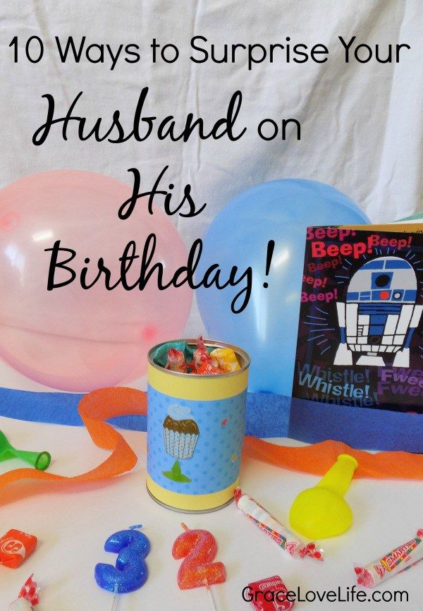 10 Ways To Surprise Your Husband On His Birthday Birthday Present For Husband Birthday Surprise Husband Birthday Gifts For Husband