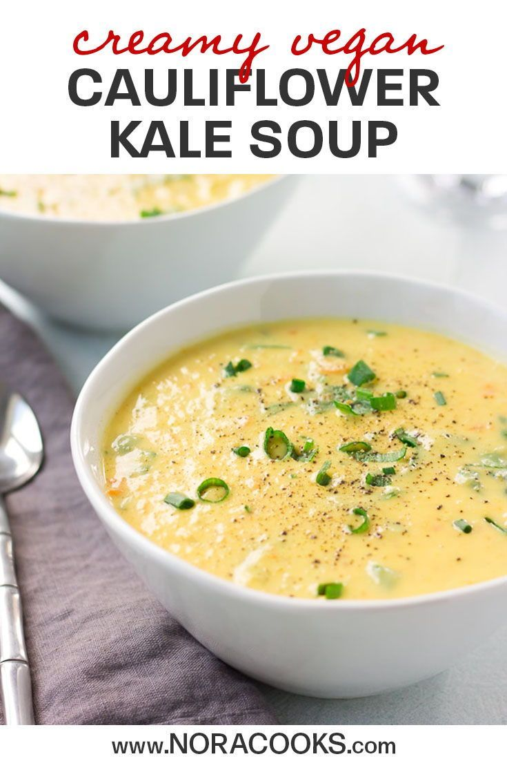 Super Creamy Vegan Cauliflower Kale Soup  Nora Cooks SUPER Creamy Cauliflower Kale Soup only 8 ingredients and made in just 30 minutes or less The perfect comfort food fo...
