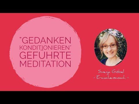 """""""Gedanken konditionieren"""" Geführte Meditation - YouTube"""