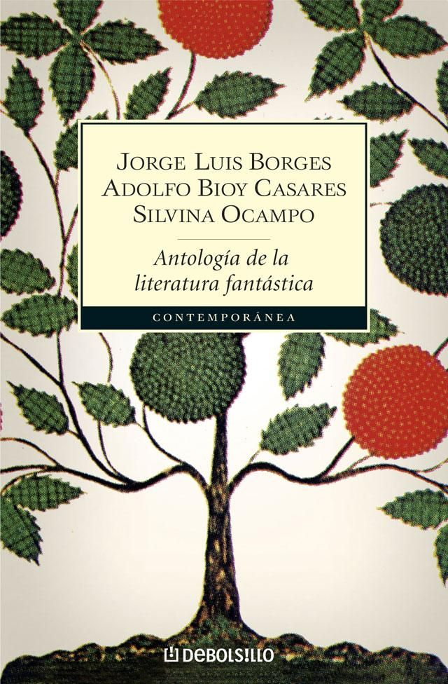 Antología De La Literatura Fantástica Comp Jorge Luis Borges Adolfo Bioy Casares Y Silvina Ocampo Debolsillo Arge Literatura Fantastica Literatura Antologia