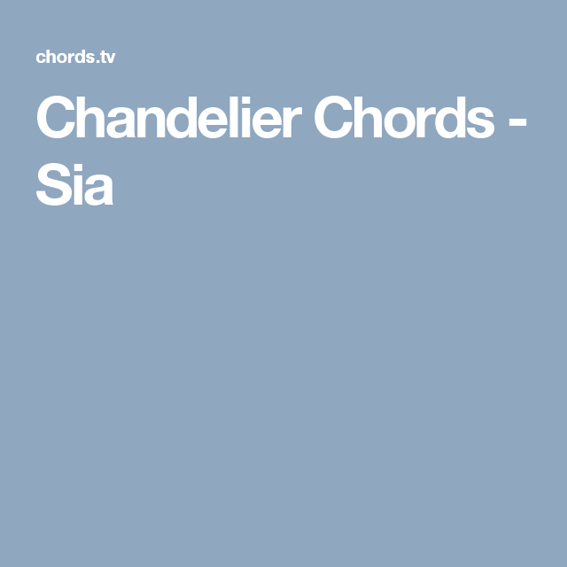 Surprising Chandelier Chords Sia Images - Chandelier Designs for ...