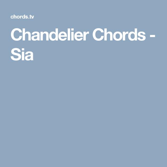 Chandelier Chords Sia Music Pinterest Chandeliers Guitars