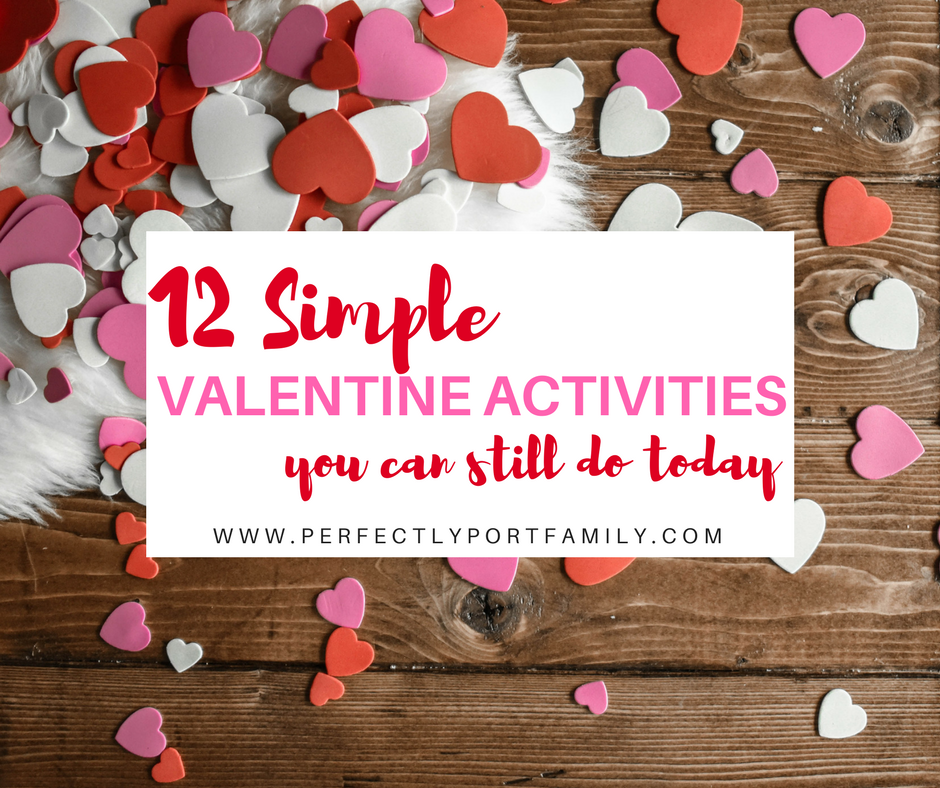 12 Simple Valentine Ideas You Can Still Do Today